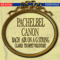Pachelbel: Canon in D - Bach: Air on a G String - Handel: Largo from 'Xerxes' - Hallelujah Chorus - Clarke: Trumpet Voluntary — сборник