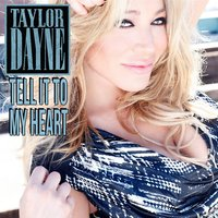 Tell It To My Heart — Taylor Dayne