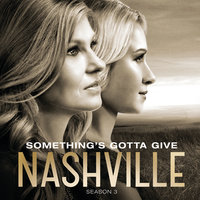 Something's Gotta Give — Nashville Cast, Clare Bowen, Sam Palladio