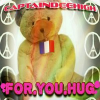 For You Hug — CaptainDeeHigh