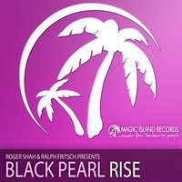Rise — Black Pearl, Ralph Fritsch, Roger Shah