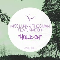 Hold On — Miss Luna & Thes-Man feat. Kimicoh