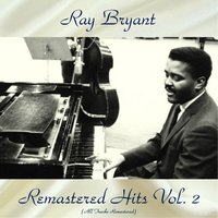 Remastered Hits Vol., 2 — Ray Bryant