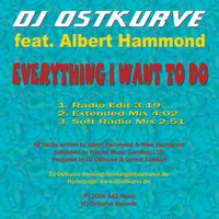 Everything I Want to Do — DJ Ostkurve feat. Albert Hammond