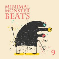 Minimal Monster Beats, Vol. 9 — сборник