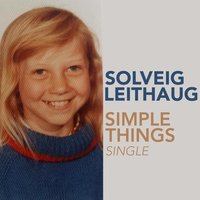 Simple Things — Solveig Leithaug