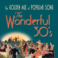 The Wonderful 30's: The Golden Age of Popular Song — сборник