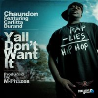 Yall Don't Want It — Chaundon