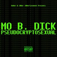 Pseudocryptosexual — Mo B. Dick