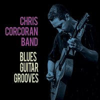 Blues Guitar Grooves — Chris Corcoran Band