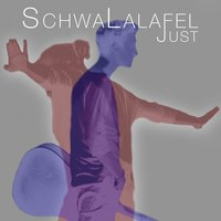 Schwalalafel — Just