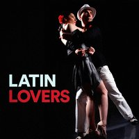Latin Lovers — Amor De Mis Amores, Latin Lovers