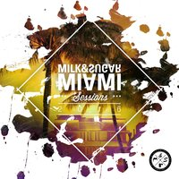 Miami Sessions 2016 (Compiled by Milk & Sugar) — Milk & Sugar, Milk & Sugar & Various Artists