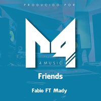 Friends — Fabio, Mady