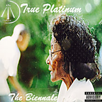 The Biennale — True Platinum, Trur Platinum