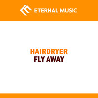 Fly Away — Hairdryer