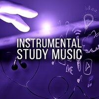 Instrumental Study Music – Music for Reading, Piano Sounds to Increase Brain Power, New Age Concentration Music, Healing Mind, Nature Sounds — Exam Study Music Set