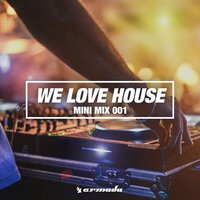 We Love House - Armada Music — сборник