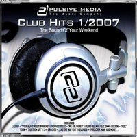 Club Hits 2007 Vol. 1 - The Sound of Your Weekend — сборник