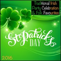 2016 St Patrick's Day (Traditional Irish Party Celebration & Folk Favourites) — сборник