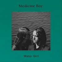 Water Girl — Medicine Boy