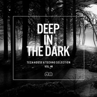Deep In The Dark, Vol. 44 - Tech House & Techno Selection — сборник