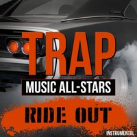 Ride Out — Trap Music All-Stars