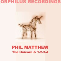 The Unicorn — Phil Matthew