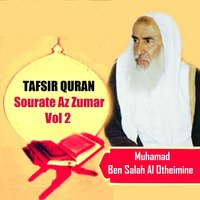 Tafsir Quran - Sourate Az Zumar Vol 2 — Muhamad Ben Salah Al Otheimine