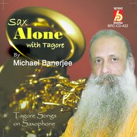 Sax Alone with Tagore — Michael Banerjee