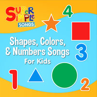 Shapes, Colours & Numbers Songs — Super Simple Songs