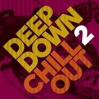 Deep Down & Chillout, Vol. 2 — сборник