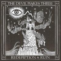 Redemption & Ruin — The Devil Makes Three