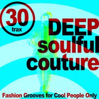 Deep Soulful Couture (Fashion Grooves for Cool People Only) — сборник