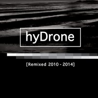 Remixed 2010 - 2014 — Hydrone