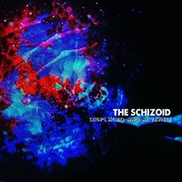 Displaced and Altered — The Schizoid