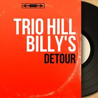 Detour — Trio Hill Billy's