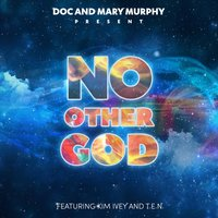Doc and Mary Murphy Present: No Other God — Doc Murphy & Mary Murphy