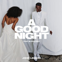A Good Night — John Legend, BloodPop®