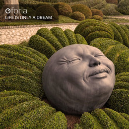 Life Is Only a Dream — Oforia