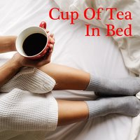 Cup Of Tea In Bed — сборник