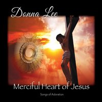 Merciful Heart of Jesus — Donna Lee