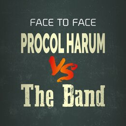 Face to Face — Procol Harum, The Band, Procol Harum, The Band