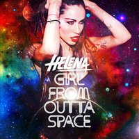 Girl from Outta Space — Helena