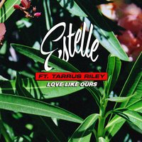 Love Like Ours — Estelle