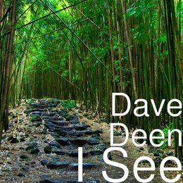 I See — Dave Deen