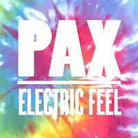 Electric Feel — Pax