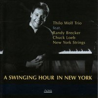 A Swinging Hour in New York — Chuck Loeb, Randy Brecker, Thilo Wolf Trio, New York Strings