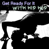 Get Ready For It With Hip Hop — сборник