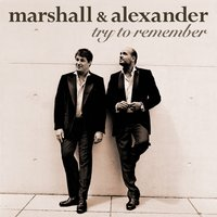 Try to Remember — Marshall & Alexander